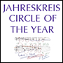 JAHRESKREIS – CIRCLE OF THE YEAR