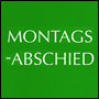 MONTAGS-ABSCHIED