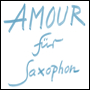 AMOUR for saxophone