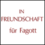 IN FREUNDSCHAFT for bassoon