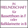 IN FREUNDSCHAFT for basset-horn or bass clarinet