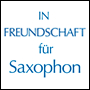 IN FREUNDSCHAFT for saxophone