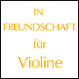 IN FREUNDSCHAFT for violin