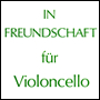 IN FREUNDSCHAFT for violoncello