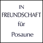 IN FREUNDSCHAFT for trombone